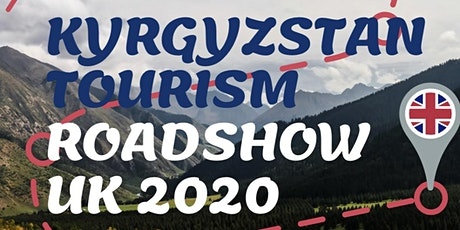 Kyrgyzstan Tourism Roadshow: MANCHESTER tickets