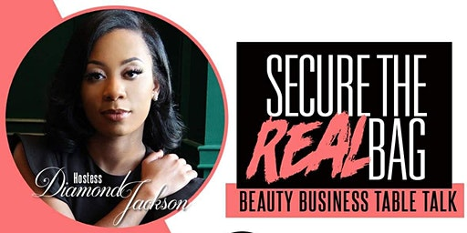 Secure The Real Bag: Beauty Business Table Talk