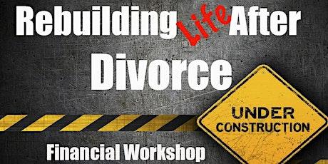 Rebuilding Life After Divorce - Financial Workshop tickets