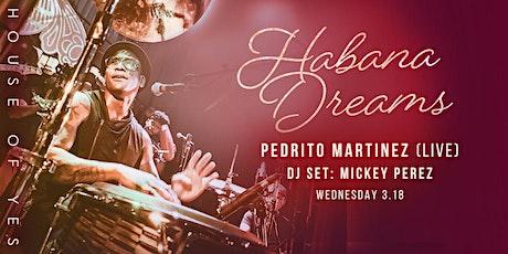 Habana Dreams: Salsa Night w/ Pedrito Martinez Live tickets