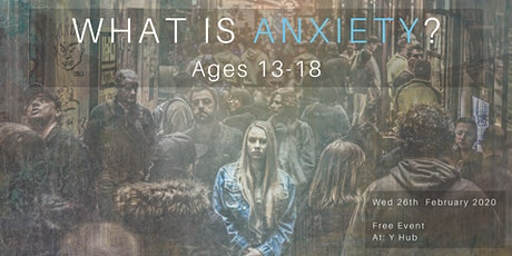 What is Anxiety? Ages 13-18 tickets