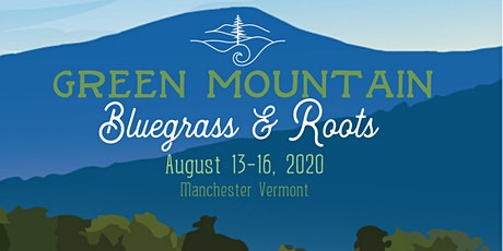 Green Mountain Bluegrass & Roots Festival 2020 tickets
