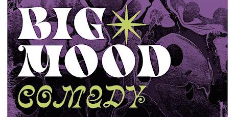 Big Mood Comedy tickets