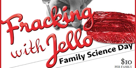 Fracking With Jello 2020: Family Science Day tickets