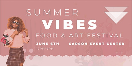 SUMMER VIBES: FOOD + ART FESTIVAL tickets