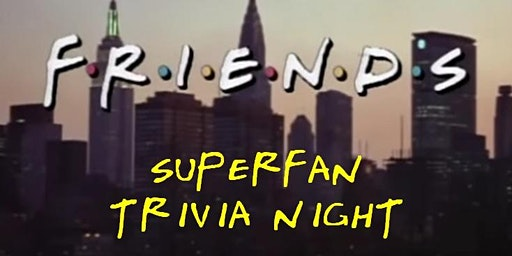 F.R.I.E.N.D.S Trivia Night