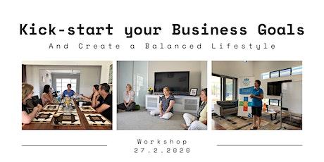 Kickstart Your Business Goals (Create A Balanced Lifestyle) tickets