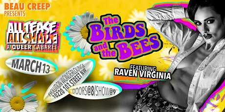 All Tease All Shade presents: The BIRDS and the BEES tickets