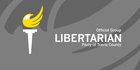 Libertarian Party - Travis County - County Delegate Elections tickets