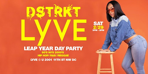 DSTRKT LYVE LEAP YEAR DAY PARTY
