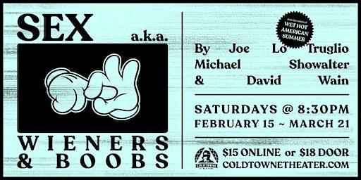Sex aka Wieners and Boobs by Joe Lo Truglio, Michael Showalter & David Wain