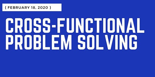 Cross-Functional Problem Solving