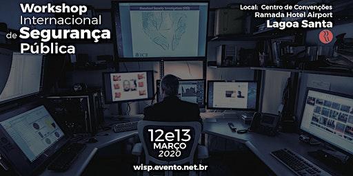 WISP 2020 - Workshop Internacional de Segurança Pública - Lagoa Santa/MG