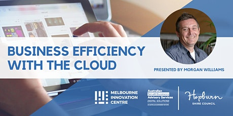 [CANCELLED WORKSHOP] Enhance Business Efficiency with the Cloud - Hepburn tickets