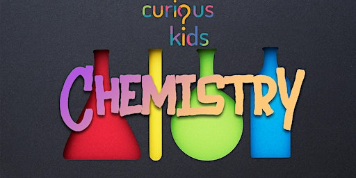 Curious Kids - Chemistry