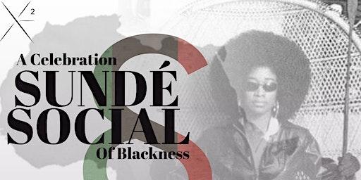 Sundé Social - A Celebration Of Blackness