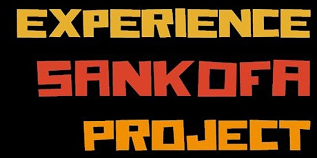 Experience Sankofa Project 2020 - Opening Night - A Living Museum for African/Black History Month tickets
