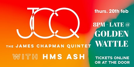 James Chapman Quintet w/ HMS ASH Live At The Golden Wattle tickets