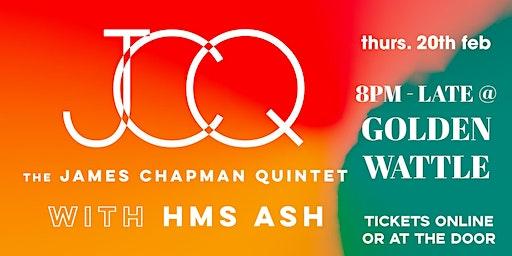 James Chapman Quintet w/ HMS ASH Live At The Golden Wattle