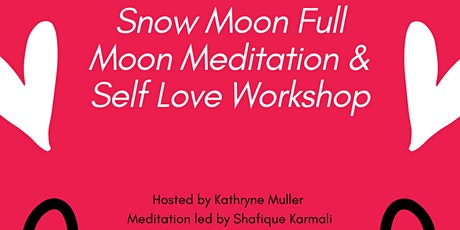 Snow Moon Meditation and Self Love Workshop tickets