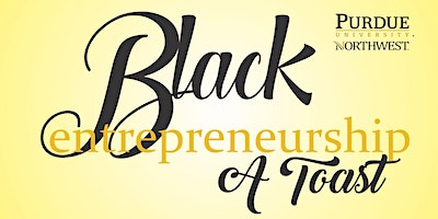 A Toast to Black Excellence: A Salute to Black Entrepreneurship