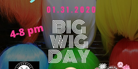 """BIG WIG DAY & FUNDRAISER FOR """"CHILDREN WITH HAIR LOSS"""" tickets"""