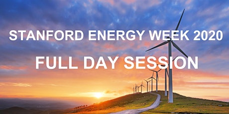 Stanford Energy Week 2020 - Full Day Session tickets