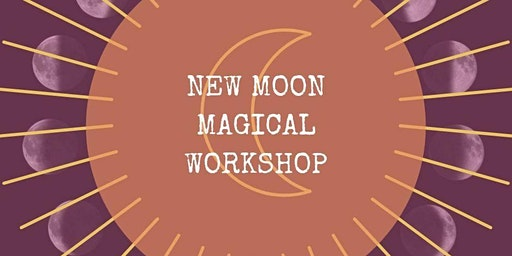 New Moon Magical Workshop