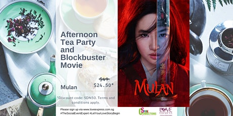 28 MAR: (50% OFF) AFTERNOON TEA PARTY AND BLOCKBUSTER MOVIE – MULAN tickets