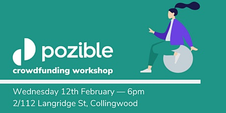 Pozible Crowdfunding Workshop — Industry Experts Series LAUNCH EVENT tickets