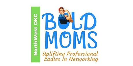 NW OKC Bold Moms |Professional Women's Network tickets