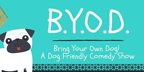BYOD: Bring Your Own Dog Comedy! billets
