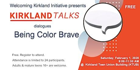 Kirkland Talks: Be Color Brave. tickets