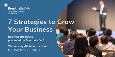 "Brentnalls WA presents: ""7 Strategies to Grow Your Business"" tickets"