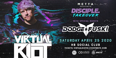 Disciple Takeover: Virtual Riot with Dodge & Fuski tickets