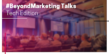#BeyondMarketing Talks: Tech Edition entradas