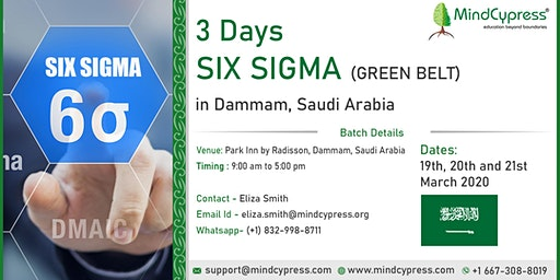 Six Sigma Green Belt 3 Days Training by MindCypress at Dammam, Saudi Arabia