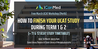 Free UCAT Workshop (PERTH): How to Finish Your UCAT Study During Term 1 & 2 (+ recommended timeline!)
