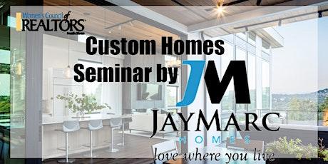 Custom Homes Seminar by Jay Marc Homes tickets