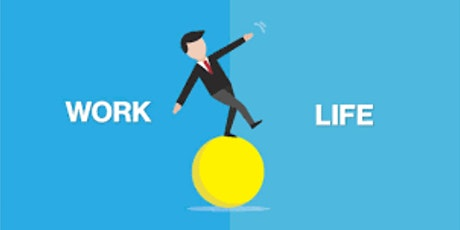 Work/Life Balance - Advanced Techniques - Session 2 tickets