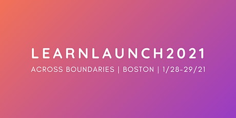 2021 LearnLaunch Across Boundaries Conference tickets