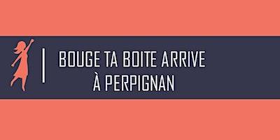 Bouge ta Boite arrive  à Perpignan
