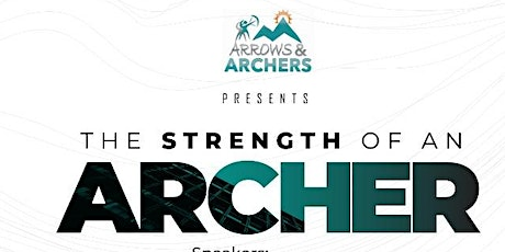 THE STRENGTH OF AN ARCHER tickets