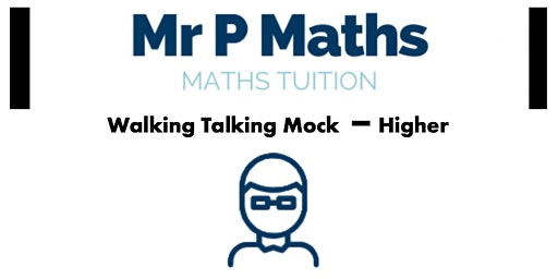 GCSE Mathematics Higher Tier Walking Talking Mock with Mr P (Second Date)
