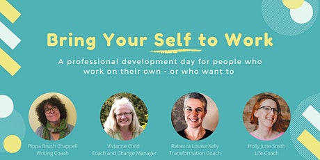 Bring Your Self to Work: bringing your authentic self to your working life tickets
