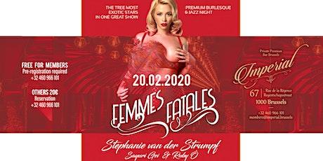 « FEMMES FATALES » PREMIUM BURLESQUE & JAZZ NIGHT billets