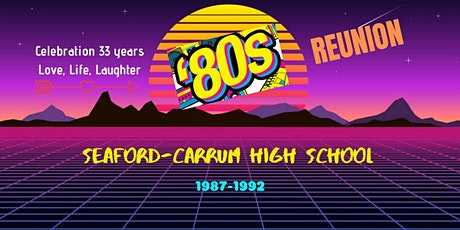 Seaford-Carrum High School 33rd Reunion Anniversary 1987-1992 tickets