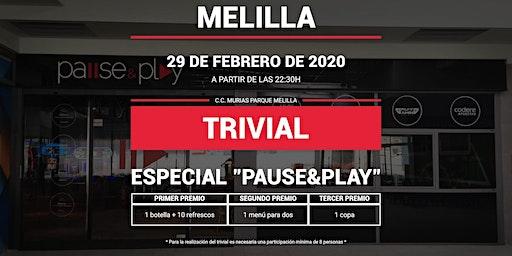 Trivial Especial Pause&Play en Pause&Play Melilla