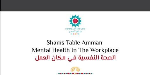 Shams Table/ Mental health at work
