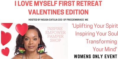 I Love Myself First Retreat , Valentines Edition and Book Launch